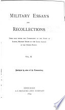 Military essays and recollections, papers read before the commandery of the state of Illinois, Military order of the loyal legion of the United States