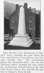 John Brown's Fort Monument at Harper's Ferry, marking the spot where his fort stood before it was taken to the Chicago World's Fair; The Government placed this Monument here, also the five following tablets marking the spot where the Government Arsenal stood at the time John Brown held it, they describe the capture of Harper's Ferry in full