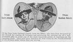 Private Henry Johnson; Private Needham Roberts; The New York National Guards (now the 369th)