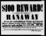 $100 Reward! Ranaway from [...] Ripley County, Mo., [...] 1860, a Negro Man [...]
