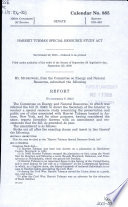Thumbnail for Harriet Tubman Special Resource Study Act : report (to accompany S. 2345)
