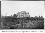 County training school, Pickens County, Ala.; The training school with its 10 acres of land