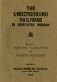 The Underground Railroad in Northern Indiana: based on personal narratives & famous incidents