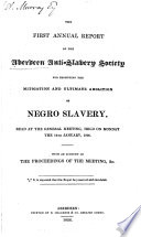 The ... annual report of the Aberdeen Anti-Slavery Society for promoting the mitigation and ultimate abolition of Negro slavery