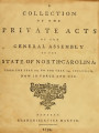 Collection of the private acts of the General Assembly of the state of North Carolina: from the year 1715, to the year 1790, inclusive, now in force and use Laws, etc. (Compiled statutes : 1790)