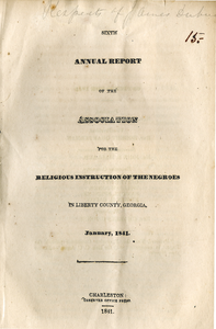 Sixth annual report of the Association for the religious instruction of the Negroes in Liberty county, Georgia, January, 1841