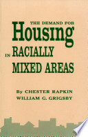 The demand for housing in racially mixed areas; a study of the nature of neighborhood change