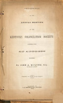 Proceedings of the annual meeting of the Kentucky Colonization Society : together with an address delivered by John A. M'Clung, of Mason County