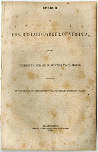 Speech of Hon. Richard Parker, of Virginia, on the President's message in relation to California. Delivered in the House of Representatives, Thursday, February 28, 1850.