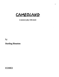 Cameoland: A memory play with music Sterling Houston Papers