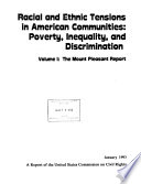 Racial and ethnic tensions in American communities : poverty, inequality, and discrimination : a report of the United States Commission on Civil Rights