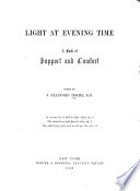 Light at evening time; a book of support and comfort