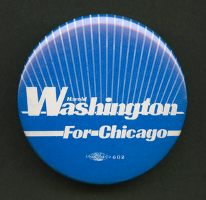 Pinback button for Harold Washington's Chicago Mayoral campaign