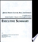 Mental health : culture, race, and ethnicity : a supplement to Mental health, a report of the Surgeon General : executive summary