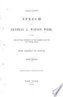 Speech of General J. Watson Webb, at the great mass meeting on the battleground of Tippecanoe : 60,000 freemen in council