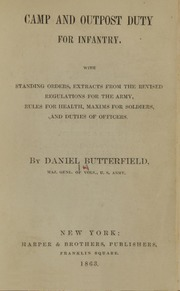 Camp and outpost duty for infantry : with standing orders, extracts from the revised regulations for the army, rules for health, maxims for soldiers, and duties of officers