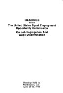 Hearings before the United States Equal Employment Opportunity Commission on job segregation and wage discrimination