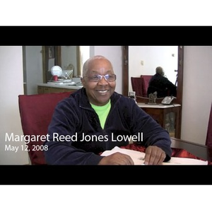 An Interview with Margaret Reed Jones Lowell, May 12, 2008 [video recording]. 2