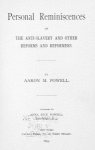 Personal reminiscences of the anti-slavery and other reforms and reformers; By Aaron M. Powell. [Title page]