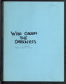 Who Causes the Darkness? [production records] (Box 7, Folder 24)