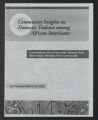 """Media and Public Relations, circa 1970-2009. """"Community Insights on Domestic Violence among African Americans"""" 2002. (Box 66, Folder 39)"""