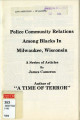 Police Community Relations Among Blacks in Milwaukee, Wisconsin