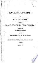 English comedy; a collection of the most celebrated dramas since the commencement of the reformation of the stage