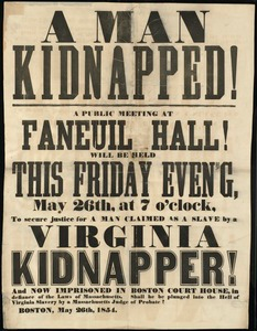A man kidnapped! A public meeting at Faneuil Hall will be held... to secure justice for a man claimed as a slave by a Virginia kidnapper
