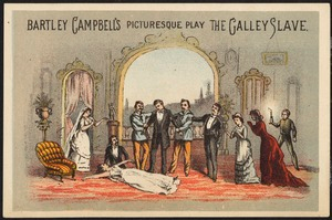 Bartley Campbell's picturesque play The Galley Slave