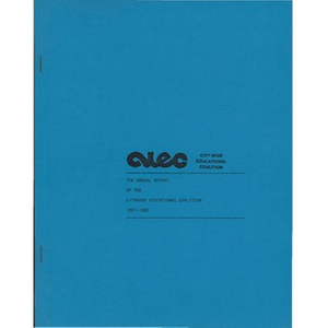 The Annual report of the Citywide Educational Coalition, 1981-1982.
